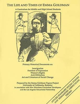 The Life and Times of Emma Goldman: A Curriculum for Middle and High School Students