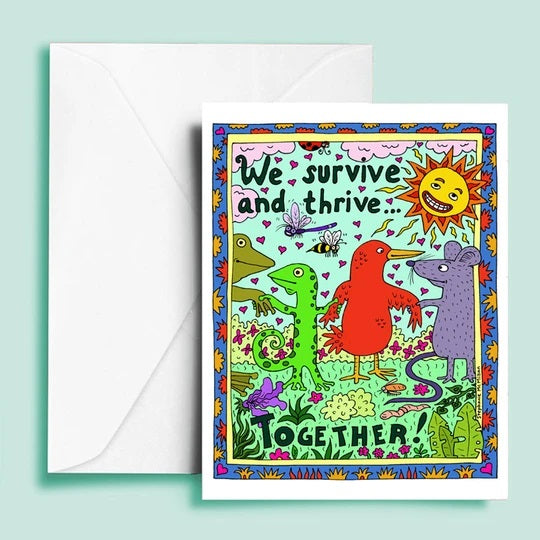 We Survive and Thrive Together Greeting Card
