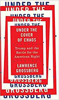 Under the Cover of Chaos: Trump and the Battle for the American Right