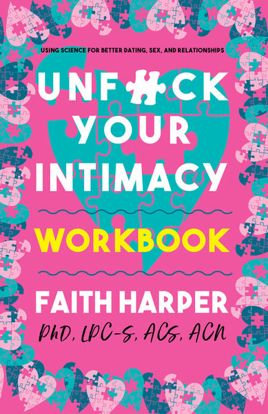 Unfuck Your Intimacy Workbook