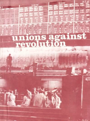 Unions Against Revolution: Two Essays