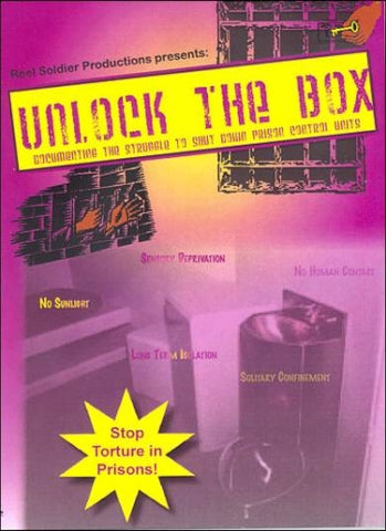 Unlock the Box: Documenting the Struggle to Shut Dwn Prison Control Units