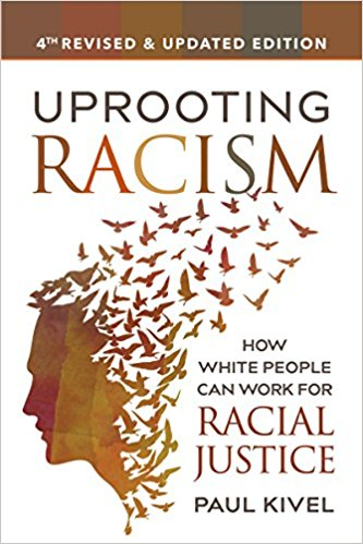 Uprooting Racism: How White People Can Work for Racial Justice, 4ED