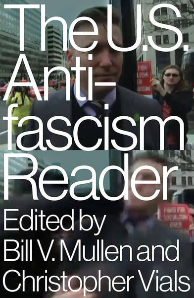 The U.S. Antifascism Reader