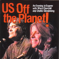 US Off the Planet!: An Evening in Eugene with Ward Churchill and Chellis Glendinning