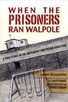 When the Prisoners Ran Walpole: A True Story in the Movement for Prison Abolition