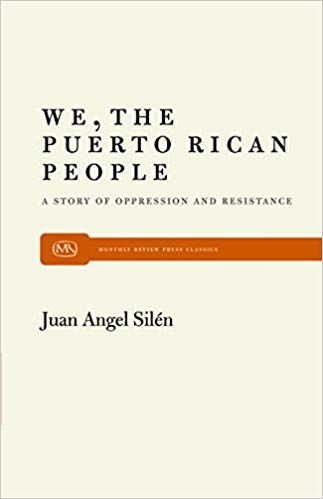 We, the Puerto Rican People: A Story of Oppression and Resistance (Revised)