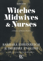Witches, Midwives & Nurses: A History of Women Healers