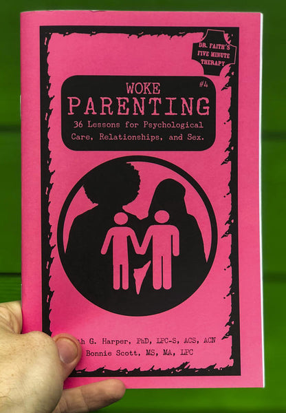 Woke Parenting #4: Sex, Relationships, & Psychological Care