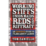 Working Stiffs, Union Maids, Reds and Riffraff