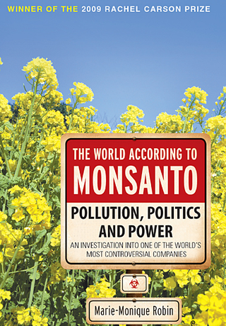 The World According to Monsanto: Pollution, Politics and Power