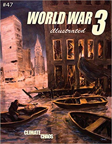 World War 3 Illustrated #47: Climate Chaos (World War 3 Illustrated #47)