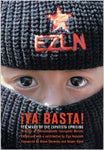 YA BASTA!: Ten Years of the Zapatista Uprising--Writings Of Subcomandante Insurgente Marcos