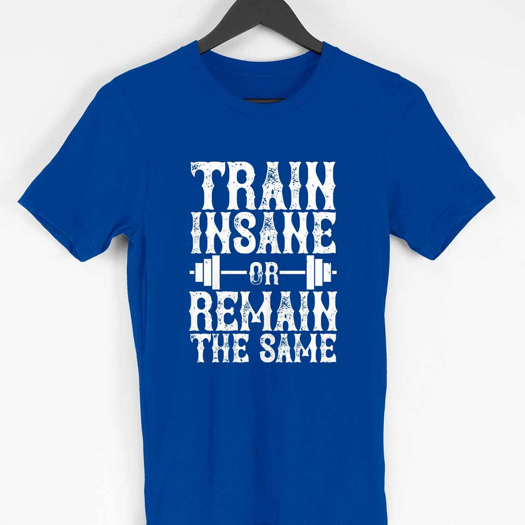 TRAIN INSANE -ROYAL BLUE MEN ROUND NECK T-SHIRT