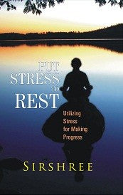 Put Stress To Rest - Utilizing Stress For Making Progress