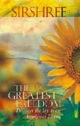The Greatest Freedom - Discover The Key To An Awakened Living