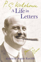 P G Wodehouse - A Life In Letters