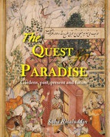 The Quest Of Paradise - Gardens Past Present & Future