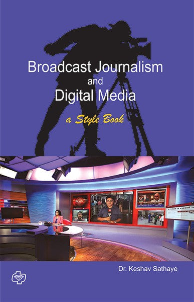 Broadcast Journalism and Digital Media