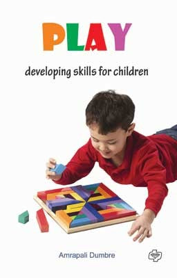 Play : Developing skills for Children