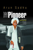 The Pioneer : Life & Times of Vitthalrao Vikhe Patil