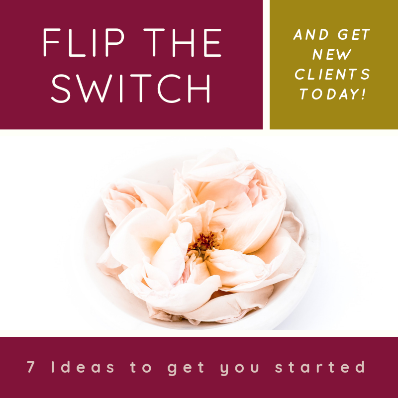 Flip the Switch and get New Clients Today!