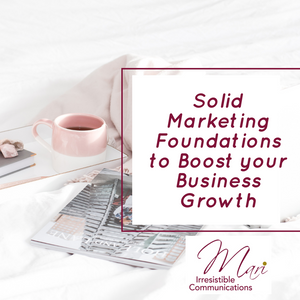 Solid Marketing Foundations to Boost Your Business Growth