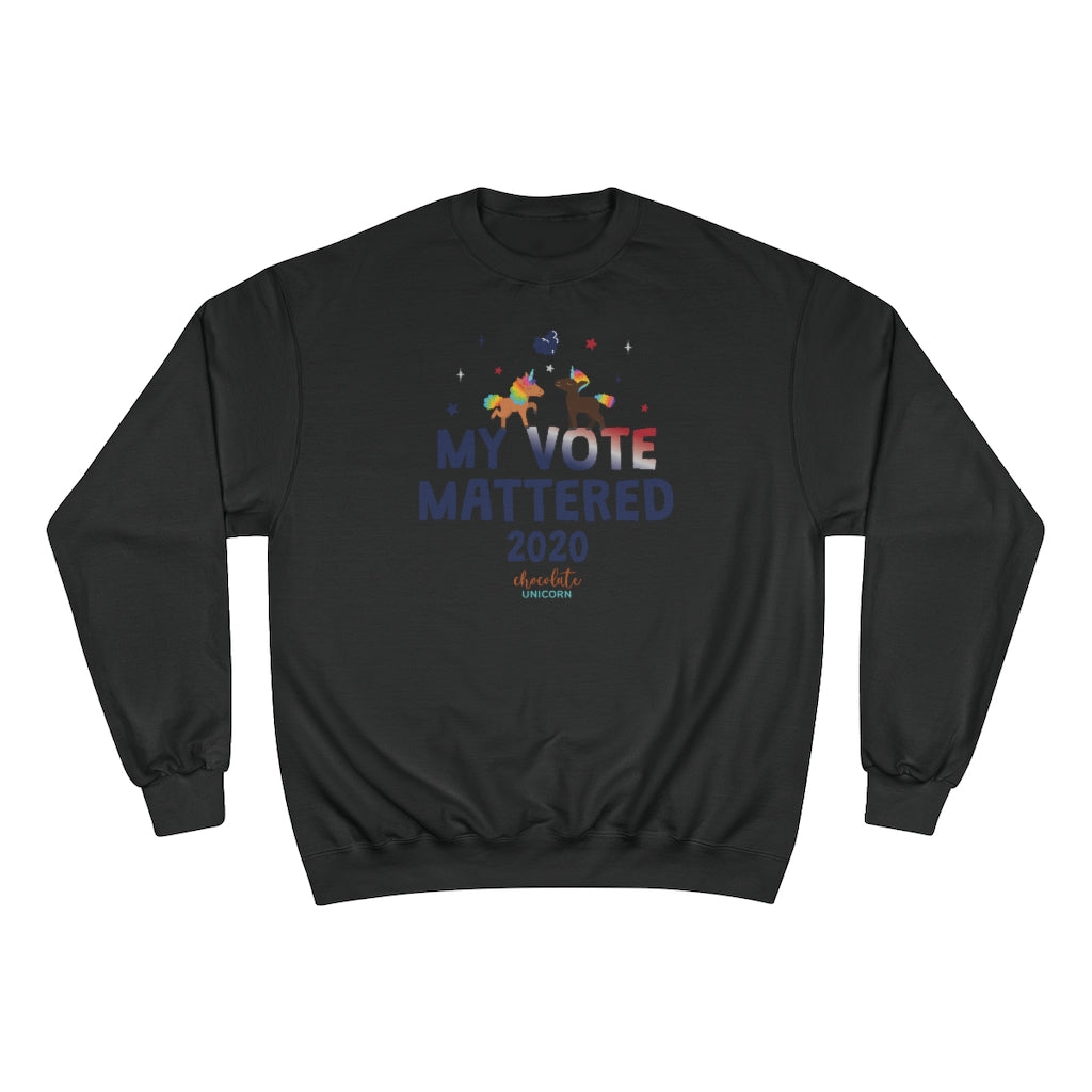ChocUnicorn My Vote Mattered Champion Sweatshirt
