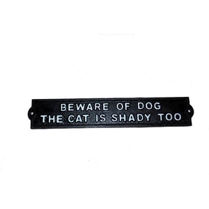 "CAST IRON GARDEN SIGN ""BEWARE OF DOG THE CAT IS SHADY TOO"""