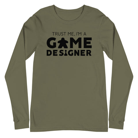 Trust Me, I'm A Game Designer Long Sleeve