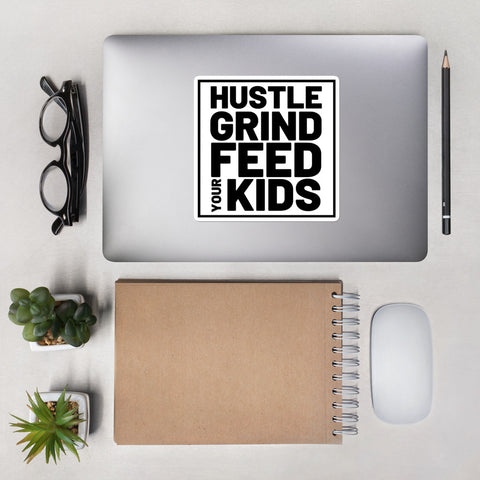 Hustle Grind Feed Your Kids Sticker
