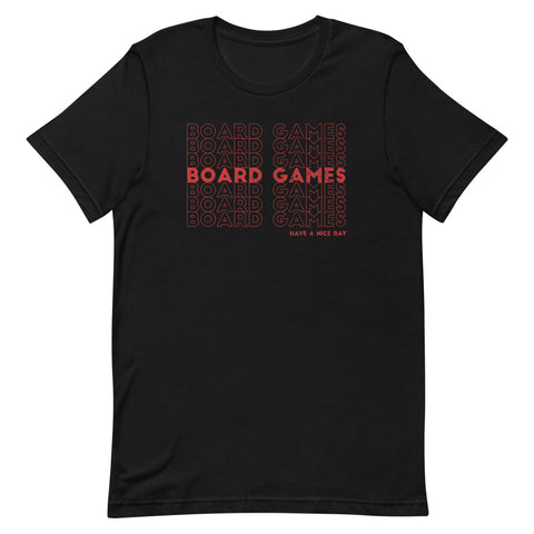 Board Games: Have A Nice Day T-Shirt (Red)