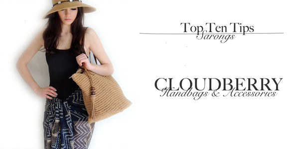 Tope Ten Tips ~ Sarongs At Cloudberry