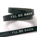 Terminator Dialogue Bracelet Double Wrap: I'll Be Back