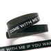 Terminator Dialogue Bracelet Double Wrap: Come With Me If You Want to Live