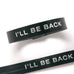 Terminator Dialogue Bracelet Single Wrap: I'll Be Back