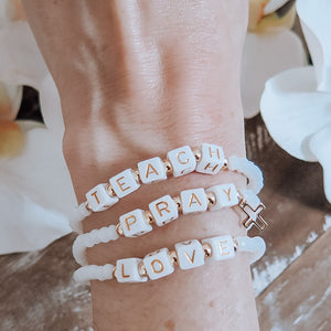 Melissa Bracelets: Teach, Pray, Love