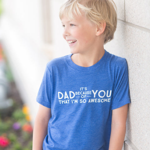 'Dad, It's Because of You' Tee