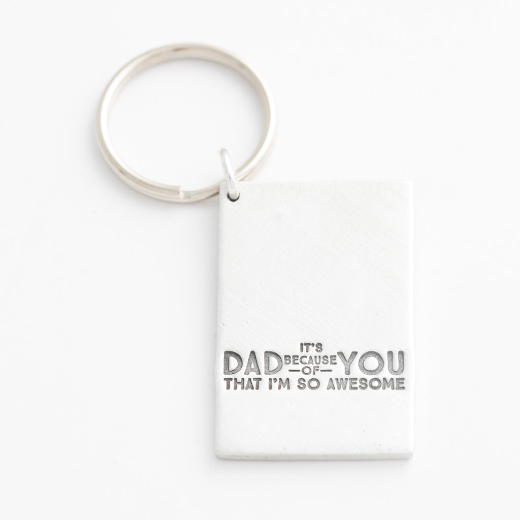 'Dad, It's Because of You' Key Chain