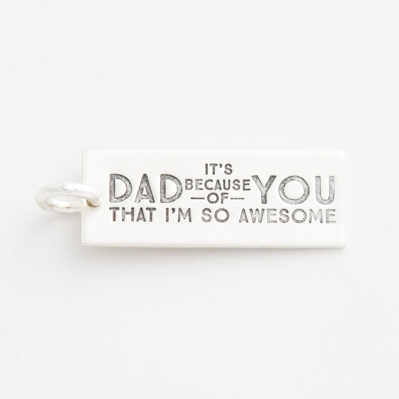 'Dad, It's Because of You' Charm