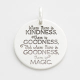'Kindness, Goodness, Magic' Charm