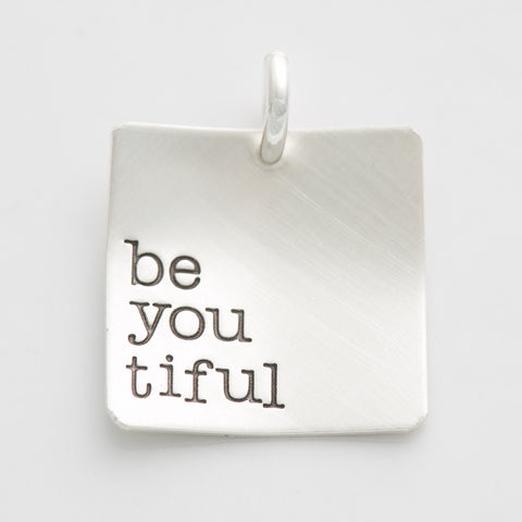 'Be You Tiful' Charm