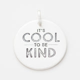 'It's Cool to Be Kind' Charm