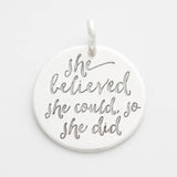 'She Believed She Could, So She Did' Charm