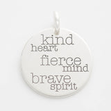 'Kind Heart, Fierce Mind, Brave Spirit' Charm