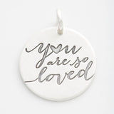 'You Are So Loved' Charm