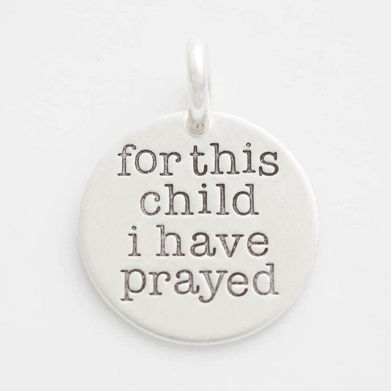 'For This Child I Have Prayed' Charm