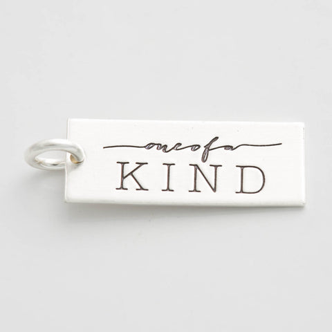 'One of a KIND' Charm