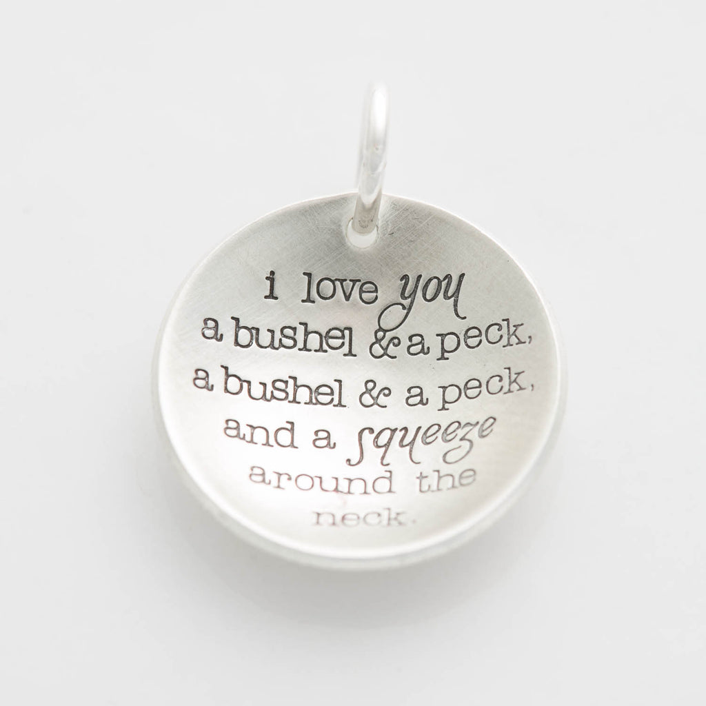 'I Love You a Bushel and a Peck' Charm