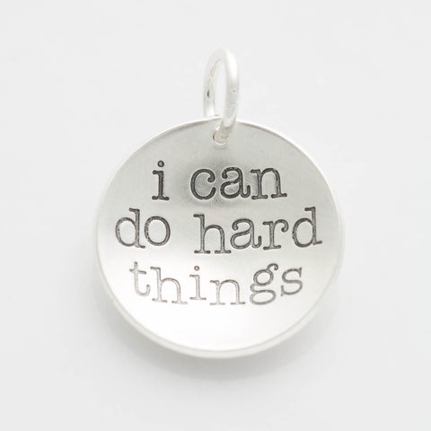 'I Can Do Hard Things' Charm